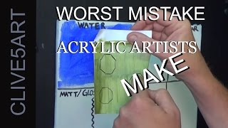 Worst Mistake Acrylic Painters Can Make