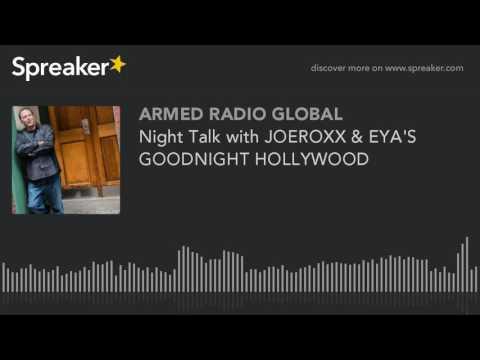 Night Talk with JOEROXX & EYA'S GOODNIGHT HOLLYWOOD
