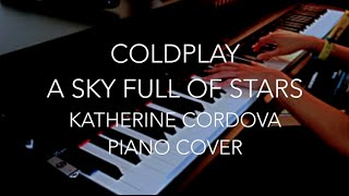 Repeat youtube video Coldplay - A Sky Full Of Stars (HQ piano cover)