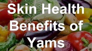 Skin Health Benefits of Yams - Health Benefits of Yams