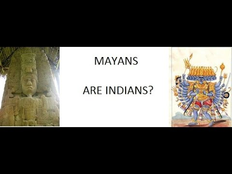 Mayans are Indians Part 1