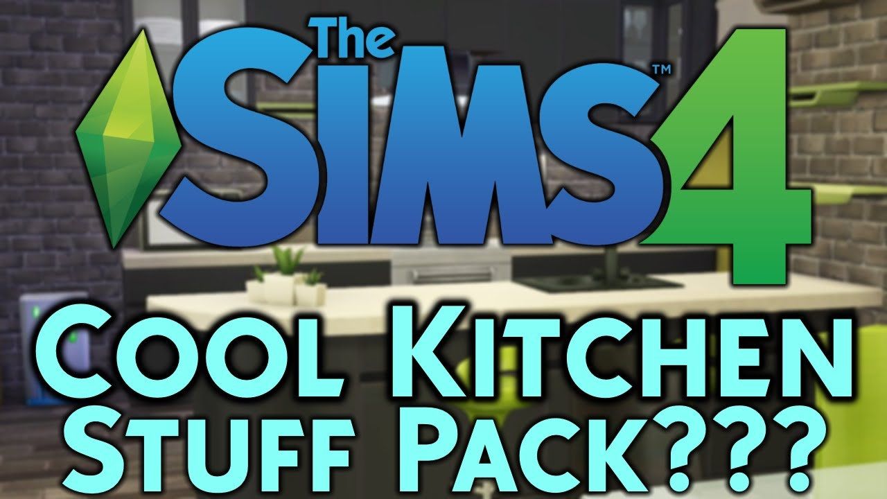 The Sims 4 Cool Kitchen Stuff Pack Rumors Will