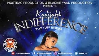 Kadijahh - Indifference [Too Tuff Riddim] April 2019