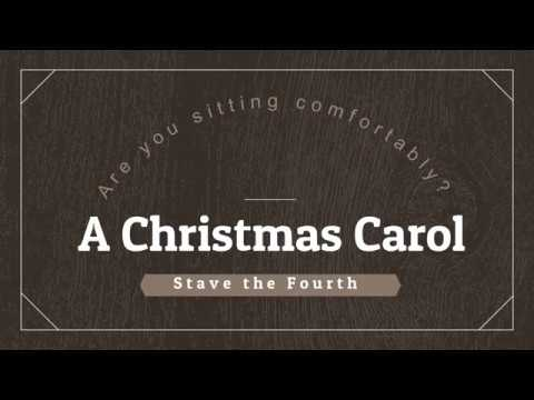 Are You Sitting Comfortably A Christmas Carol, Stave IV