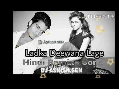 LADKA=DEEWANA=LAGE=HINDI=HIT=SONG=TAPORI=MIX=DJ=ASHISH=SEN=