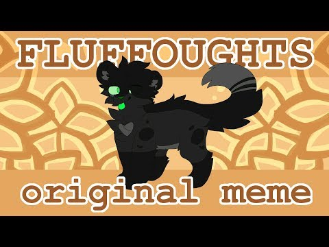 fluffoughts ♡ original meme (happy birthday ellie!!)