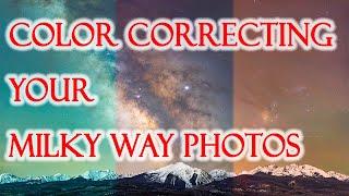 Color correcting your Milky Way photos!