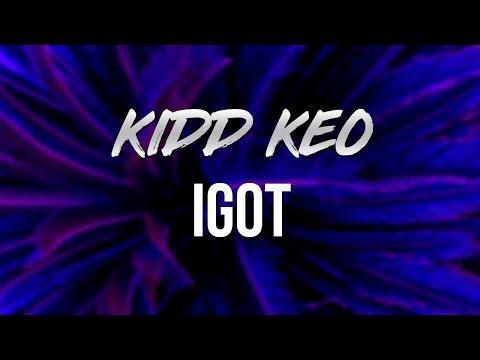 Kidd Keo - IGOT(LETRA - LYRICS)