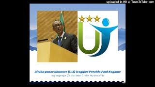Afrika yunze ubumwe (U.A) iragijwe  Paul Kagame : Impungenge za sosiyete civile Nyarwanda17/02/2018