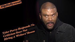 Tyler Perry Responds To Criticism Over Not Hiring A Writers' Room