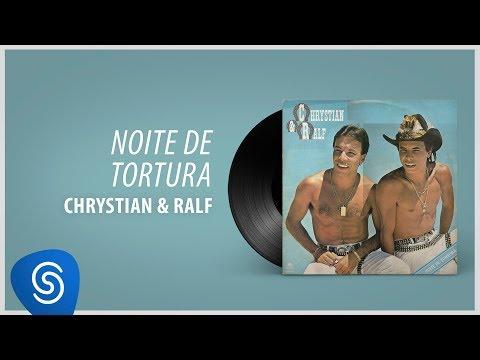 Chrystian e Ralf  - Noite De Tortura (Álbum Completo: Noite de Tortura)