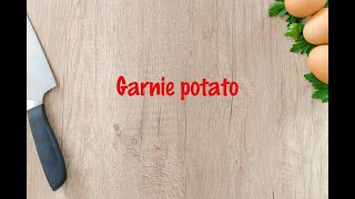 How to cook - Garnie potato