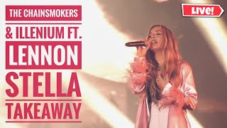 The Chainsmokers \\u0026 Illenium ft. Lennon Stella Takeaway @ Lollapalooza Chicago 2019 Live