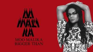 Moo Malika - Bigger Than