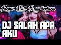 "Asikin aja ""DJ SALAH APA AKU"" | REMIX FULL BASS 2019 | Emang mantap buat di mobil. 👍☝🙏"