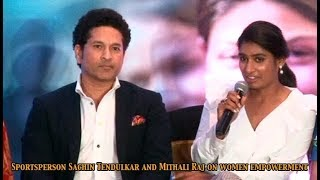 Sportsperson Sachin & Mithali Raj in a Panel Discussion on Role of Sports in Women Empowerment
