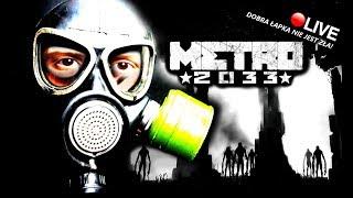 METRO 2033 REDUX ???? - DROGA BEZ POWROTU... - Na żywo