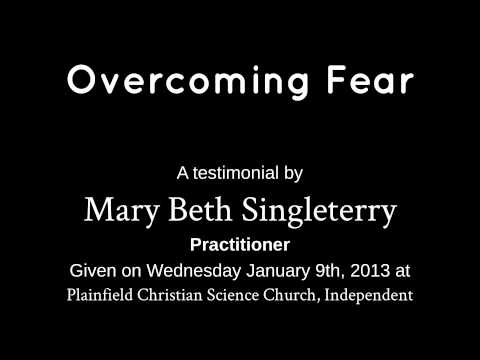 Overcoming Fear, a testimony from January 9th, 2013