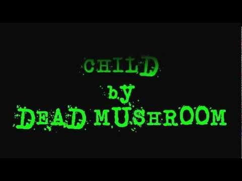 Child  Dead Mushroom