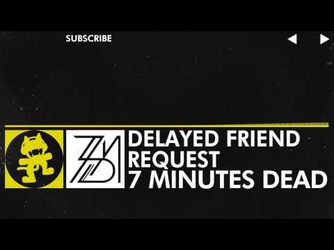 [Electro] - 7 Minutes Dead - Delayed Friend Request [Monstercat Release]