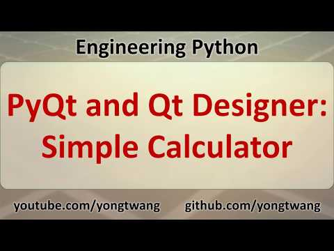 Engineering Python 17B: PyQt and Qt Designer - Simple Calculator