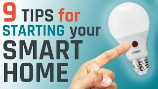 Smart Home: 9 Tips for Starting or Upgrading Your Smart Home