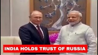 India holds trust of Russia   India-Russia relations