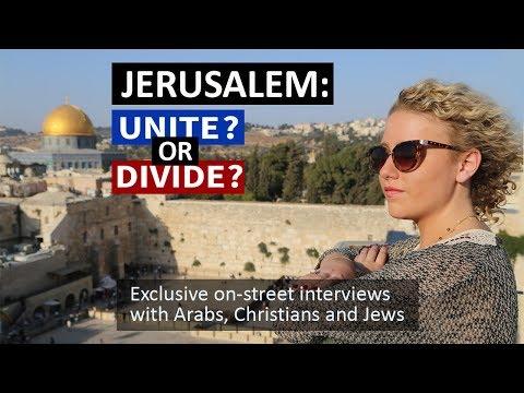 JERUSALEM: UNITE OR DIVIDE?