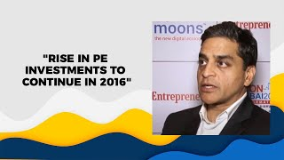 Rise in PE investments to continue in