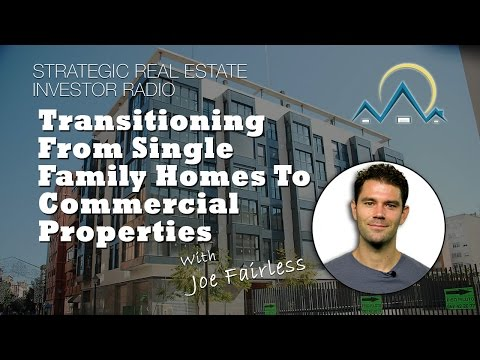 Transitioning From Single Family Homes To Commercial Properties