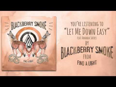 Blackberry Smoke - Let Me Down Easy feat. Amanda Shires (Audio)