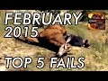 Top 5 Fails of February 2015