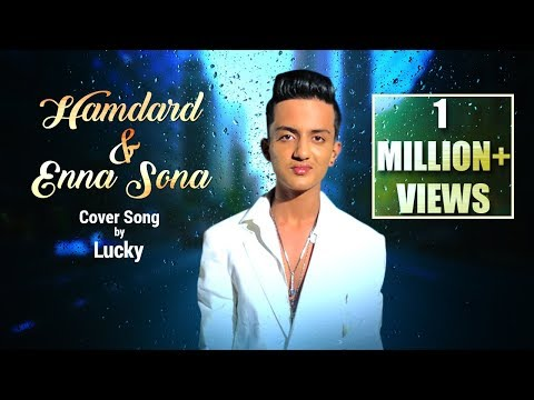Hamdard (Arijit Singh | Mithoon) and Enna Sona (A R Rahman) Cover Song | Lucky