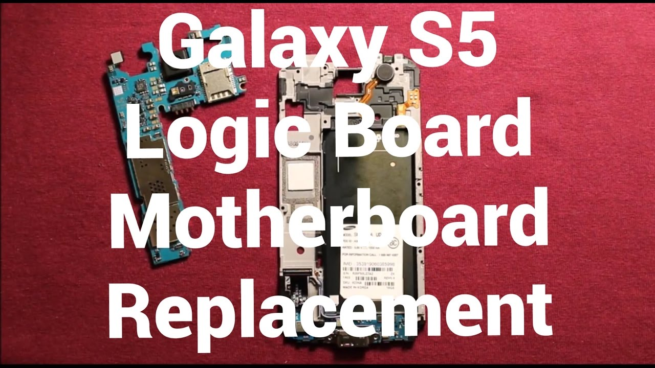 Galaxy S5 Logic Board Motherboard Replacement How To Change Youtube Circuit Picture Frame Geek Armory