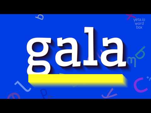 """How to say """"gala""""! (High Quality Voices)"""