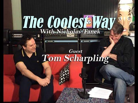 The Coolest Way with Nicholas Tanek  guest  Tom Scharpling
