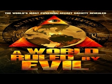 A World Ruled by Evil – Official Trailer – Illuminati, Secret Societies, New World Order Revealed