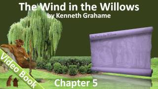 Chapter 05 - The Wind in the Willows by Kenneth Grahame - Dulce Domum(, 2011-06-30T18:05:37.000Z)