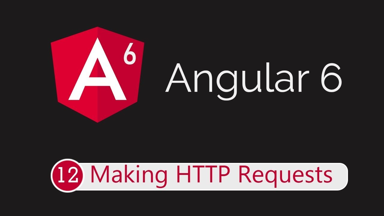 angular 6 tutorial 12 http requests youtube