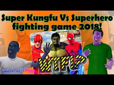 Super Kung Fu VS Superhero Fighting Game WTF!?