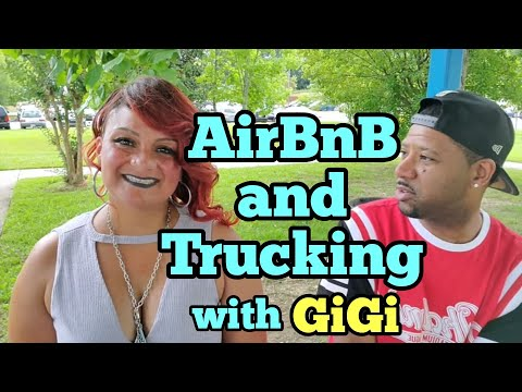 AirBnB And Semi Trucks (Real Estate And Trucking) With GiGi