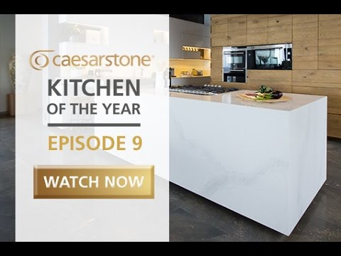 Caesarstone Kitchen of the Year 2016 - Episode 9 of 10