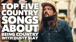 Top 5 Country Songs about being Country with Comedian Dusty Slay