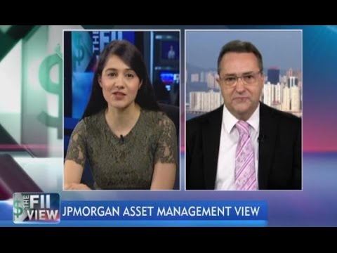 The FII View: JPMorgan Asset Management View