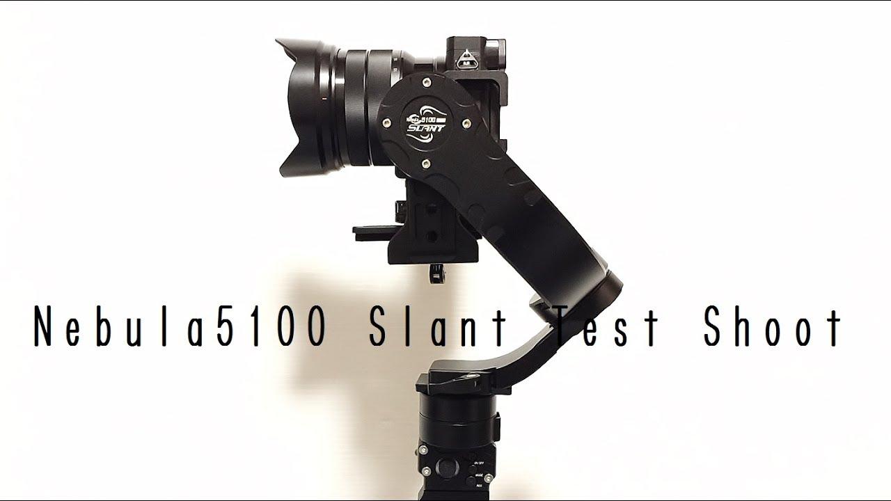 657ab6222e Nebula5100 Slant Test Shoot / 3-Axis Single handheld Gimbal - YouTube