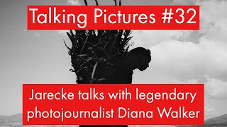 Talking Pictures #32 - Jarecke talks with legendary photojournalist Diana Walker