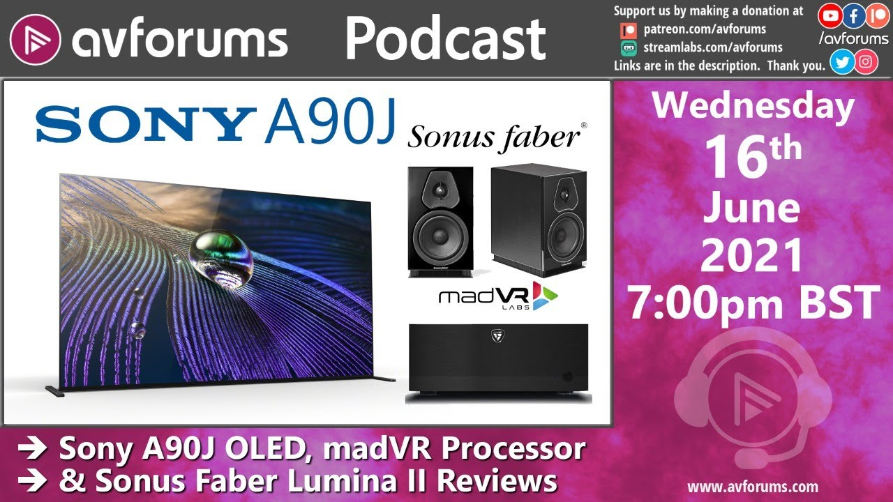 Podcast: Sony A90J Thoughts, madVR Processor & Sonus faber Lumina II Reviews + Movie & TV roundup