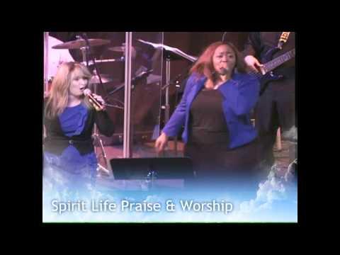 Spirit Life Praise & Worship