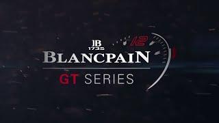 RECAP // 2: Silverstone // Blancpain GT Series