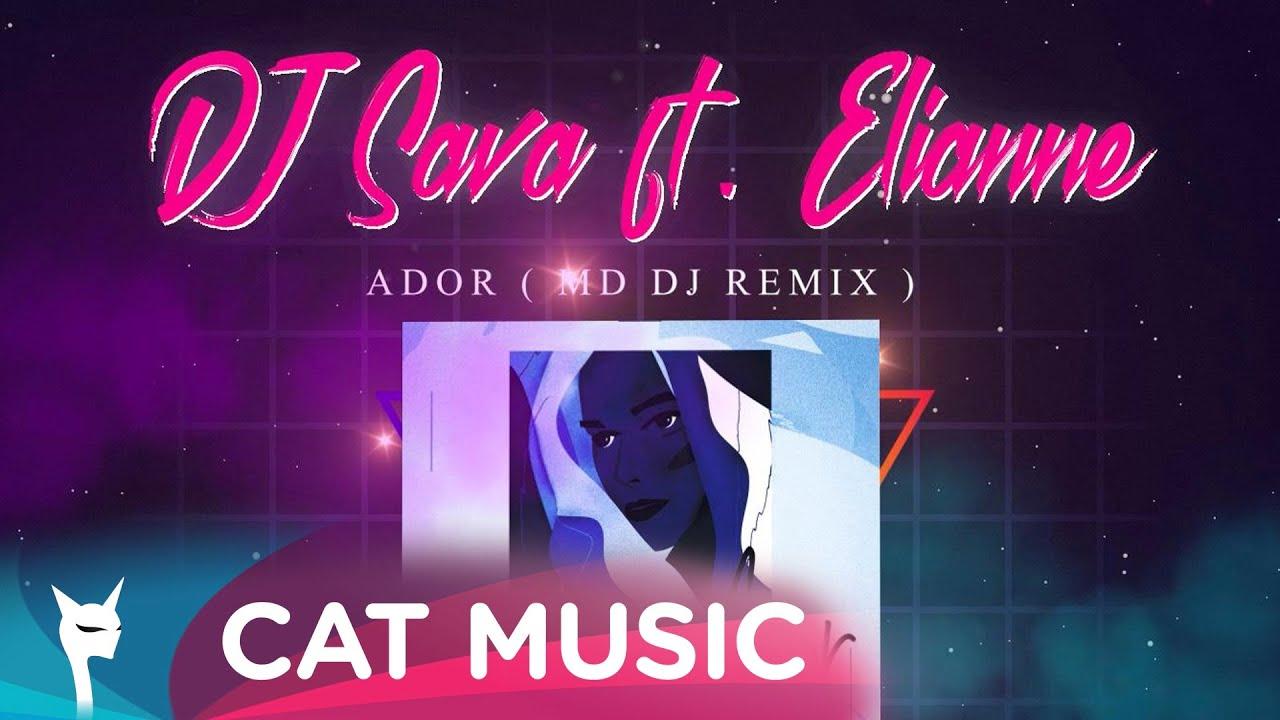 DJ Sava feat. Elianne - Ador (MD DJ Remix)